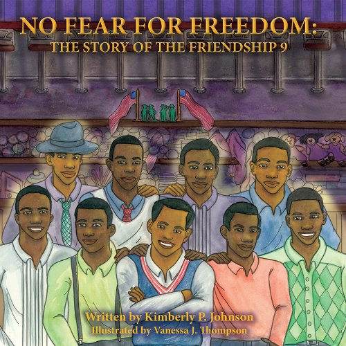 No Fear for Freedom: The Story of the Friendship 9